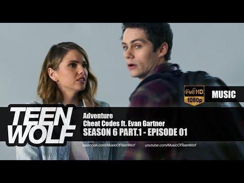 Cheat Codes ft. Evan Gartner - Adventure | Teen Wolf 6x01 Music [HD]