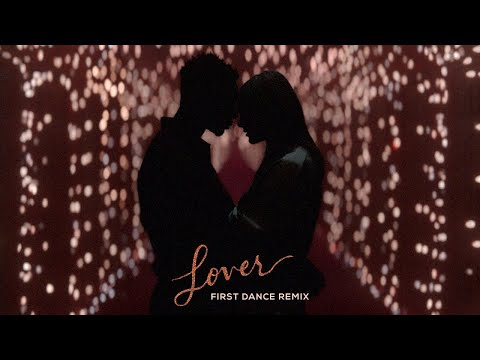 "Taylor Swift – ""Lover"" (First Dance Remix)"