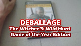 The Witcher 3: Wild Hunt Game of the Year Edition [DEBALLAGE]