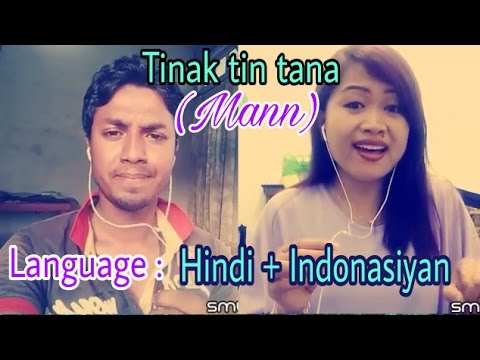 Tinak tin tana-- Mann (lang : Hindi + Indonasiyan). My cover 92.