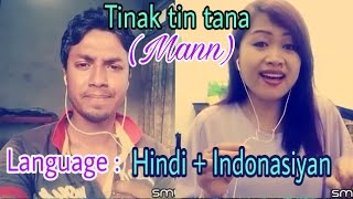 Video Tinak tin tana-- Mann (lang : Hindi + Indonasiyan). My cover 92. download MP3, 3GP, MP4, WEBM, AVI, FLV Agustus 2018