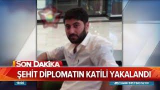 Şehit diplomatın katili yakalandı! Atv Haber 20 Temmuz 2019