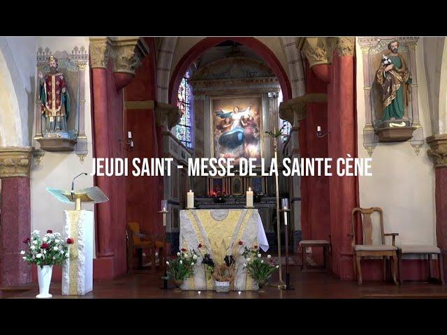 Jeudi Saint - Messe de la Sainte Cène