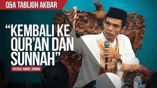 """Kembali ke Qur'an dan Sunnah"" | Ustadz Abdul Somad, Lc., MA. | Q&A TABLIGH AKBAR"