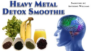 HOW TO Make the Heavy Metal Detox Smoothie - Anthony Williams YouTube Videos