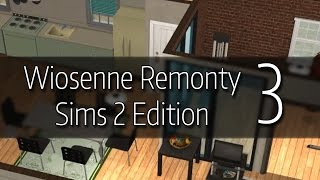 Wiosenne remonty – #3 – The sims 2 – Rodzina Kamasz