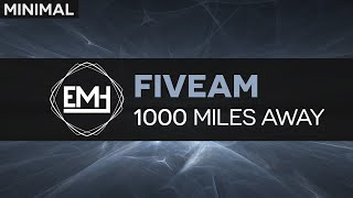 [Minimal Techno] FiveAm - 1000 Miles Away (Free Download)