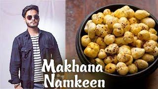 Arsh Maini | Makhana Namkeen Recipe | Navratri Special | 5 Minutes Recipe | Foodies