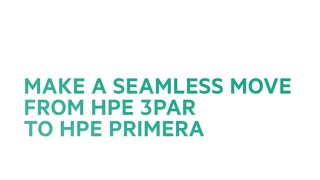 Make a Seamless Move from HPE 3PAR to HPE Primera