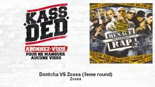 Zoxea - Dontcha VS Zoxea (3eme round)