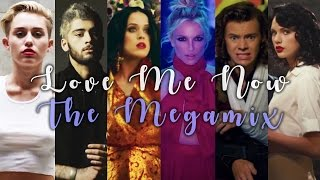 LOVE ME NOW | The Megamix ft. Lady Gaga, Katy Perry, Justin Bieber, One Direction, Bebe Rexha