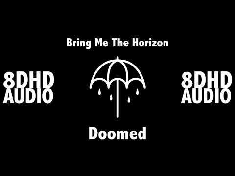 Doomed - Bring Me The Horizon - 8D Audio