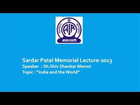 Sardar Patel Memorial Lecture-2013 Speaker : Sh.Shiv Shankar Menon