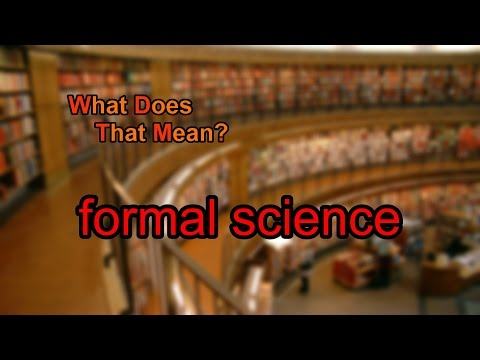 What does formal science mean?