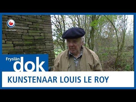 FRYSLAN DOK: Portret kunstenaar Louis le Roy