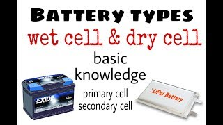 Cell & Battery type , wet cell & dry cell , EXPLAINED