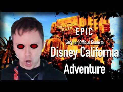 Disney California Adventure EPIC (un)Official Guide!