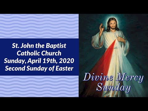Mass At St John The Baptist Catholic Church 4-18&19-20 Second Sunday Of Easter