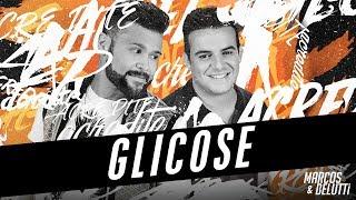 Marcos e Belutti - Glicose | #Acredite