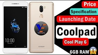 Coolpad Cool Play 6 : Launch Date , Specifications, Pricing, Availability [ HINDI ]