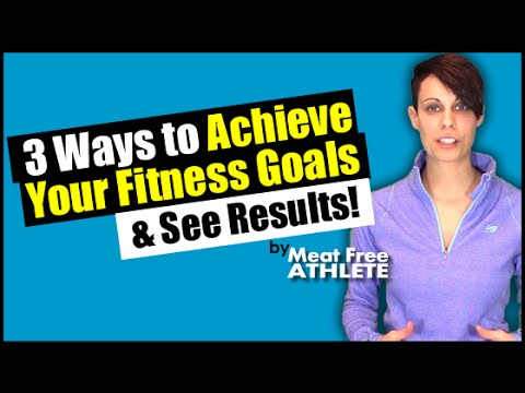 3 Ways to Achieve Your Fitness Goals & See Results!