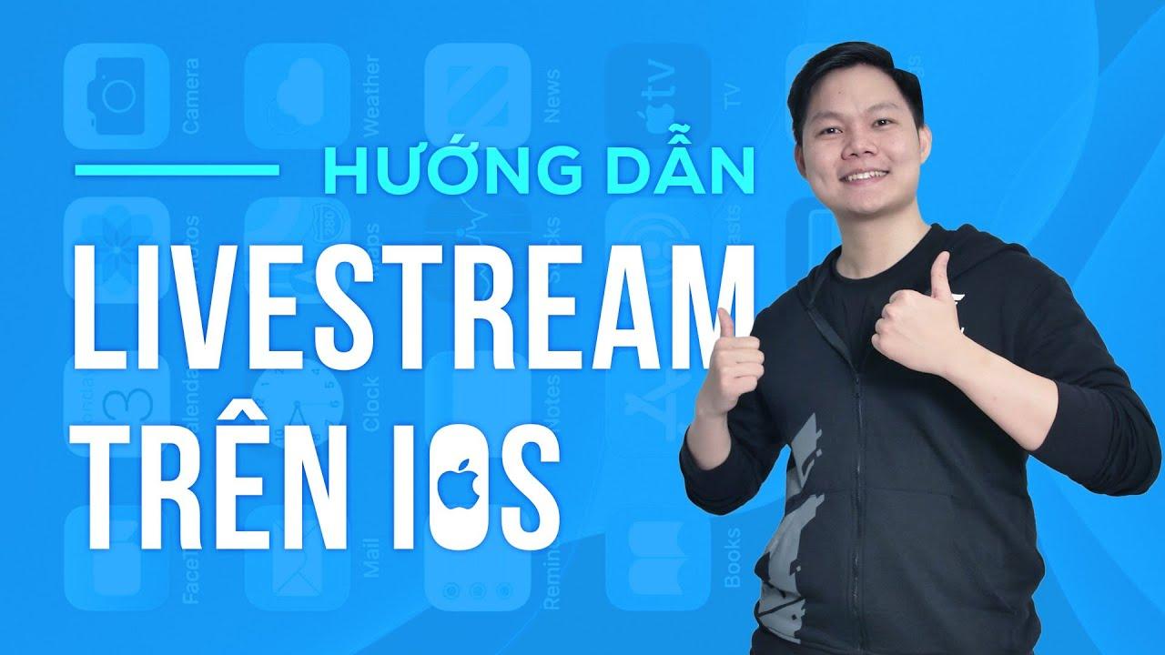 Hướng dẫn livestream trên PC từ các thiết bị iOS miễn phí | GEARVN