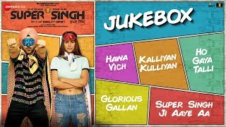 Super Singh – Full Movie Audio Jukebox | Diljit Dosanjh & Sonam Bajwa …