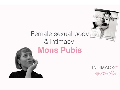 Female sexual body & intimacy: Mons Pubis // video #1