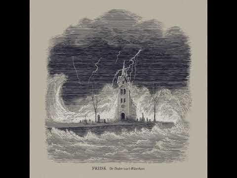 Friisk - De Doden Van't Waterkant (Full EP)
