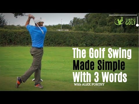 The Golf Swing Made Simple With 3 Words