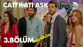 Çatı Katı Aşk  -  3.Bölüm   Full Hd