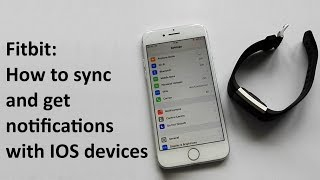 Fitbit - how to sync and get notifications with IOS devices