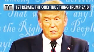 The ONE True Thing Trump Said in the Debate