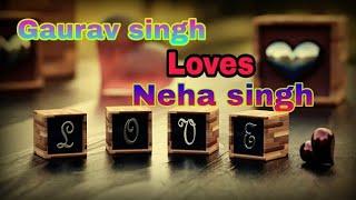 """Gaurav singh loves Neha Singh"" whatsapp status video...|| Naina re ||"