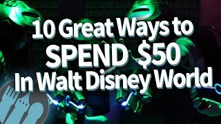 10 Awesome and Unique Ways to Spend $50 in Disney World