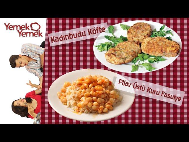 Yabancılar Türk Yemeklerini Denerse: Pilav Üstü Kuru Fasulye, Kadınbudu Köfte