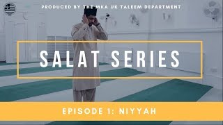 Salat Series - Episode 1: Niyyah