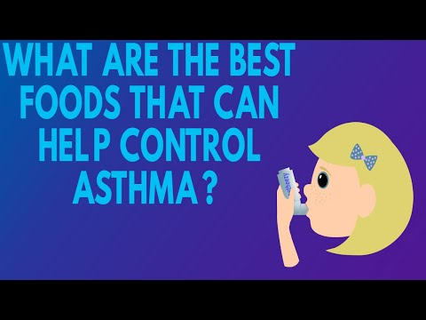 What Are The Best Foods That Can Help Control Asthma?  Foods To Avoid If You Have Asthma