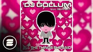 DJ Gollum feat Scarlet - All the things she said(Radio Mix)