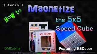 How To Magnetize a 5x5 Rubik's Spęed Cube (Wushuang & Others)