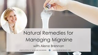 Natural Remedies for Managing Migraine - Spotlight on Migraine Episode 19