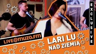 Lari Lu - Nad Ziemią (Live at MUZO.FM)