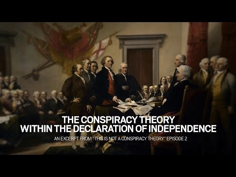 The Conspiracy Theory Within the Declaration of Independence