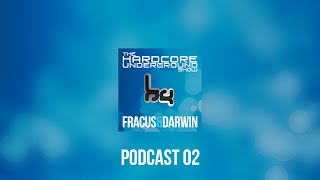 The Hardcore Underground Show - Podcast 02 (Fracus & Darwin) - OCTOBER 2013