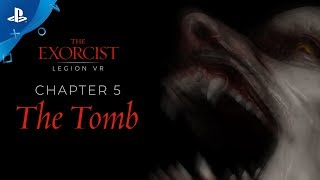 "The Exorcist: Legion VR - Chapter 5 ""The Tomb"" Gameplay Trailer 