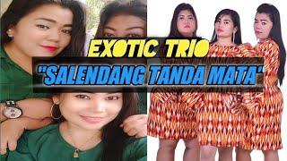 TRIO EXOTIC - SALENDANG TANDA MATA