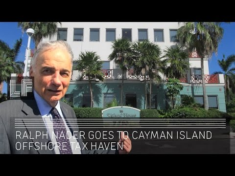 Ralph Nader Goes to Cayman Island Offshore Tax Haven