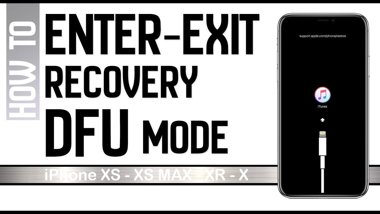How To Enter Exit Iphone Recovery Mode Dfu Mode Iphone Xs Xs