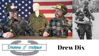 Speaking of Courage Drew Dix Medal of Honor