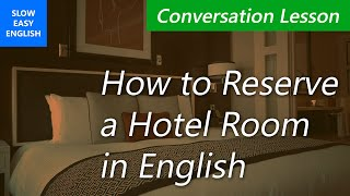 Hotel English, Part 1: How to make hotel reservations (English conversation lesson)